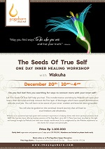 The Seeds Of True Self: One Day Inner Healing Workshop with Wakuha