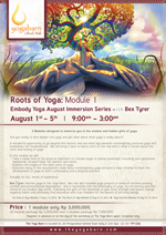 Embody Yoga August Immersion Series: Roots of Yoga Module 1 with Bex Tyrer
